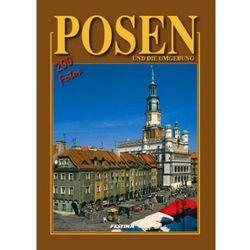 Poznań i okolice wersja niemiecka - 200 fotografii. Posen und Umgebung - 200 fotos [Rafał Jabłoński], ksi�