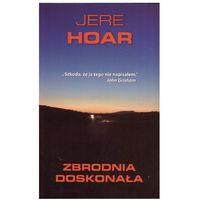 Zbrodnia doskonała - Jere Hoar (2006)
