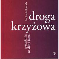 Droga krzyżowa. Rozważania na dziś i jutro, książka z kategorii Polityka, publicystyka, eseje