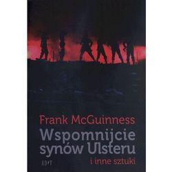 Wspomnijcie synów Ulsteru i inne sztuki, książka z kategorii Dramat