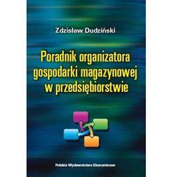 PORADNIK ORGANIZATORA GOSPODARKI MAGAZYNOWEJ W PRZEDSIĘBIORSTWIE, książka w oprawie broszurowej