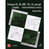 Prototypy PZL. 38 ?Wilk?, PZL. 50 ?Jastrząb? i projekty, książka z kategorii Książki militarne