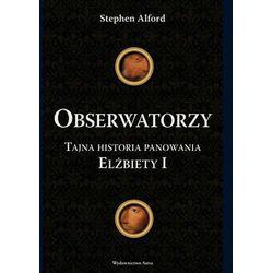 Obserwatorzy. Tajna historia panowania Elżbiety I (ISBN 9788389981776)