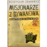 Misjonarze Z Dywanowa. Polski Szwejk Na Misji W Iraku. Część Ii. Jonasz, Zdanowicz
