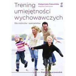 Trening umiejętności wychowawczych. Praktyczny przewodnik dla rodziców i terapeutów (kategoria: Książki
