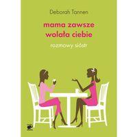MAMA ZAWSZE WOLAŁA CIEBIE (oprawa miękka) (Książka), Smak Słowa