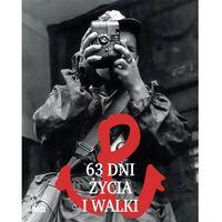 63 DNI ŻYCIA I WALKI - Wysyłka od 3,99 - porównuj ceny z wysyłką (240 str.)