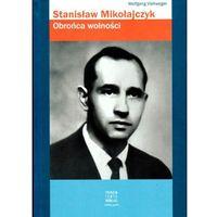 Stanisław Mikołajczyk. Obrońca wolności + zakładka do książki GRATIS, Wolfgang Viehweger
