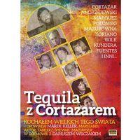 Tequila z Cortazarem - Wysyłka od 3,99 - porównuj ceny z wysyłką