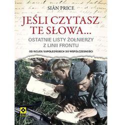 Jeśli czytasz te słowa... Ostatnie listy żołnierzy z linii frontu (ilość stron 368)