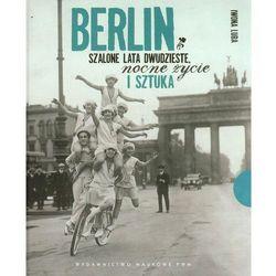 Berlin Szalone lata dwudzieste, nocne życie i sztuka - Iwona Luba, rok wydania (2013)