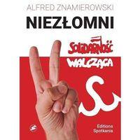 Nieprzejednani. Solidarność Walcząca - Alfred Znamierowski, pozycja wydawnicza