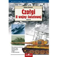 Czołgi II wojny światowej - Wysyłka od 3,99 - porównuj ceny z wysyłką, książka z kategorii Książki m