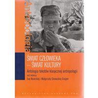 Świat człowieka Świat kultury Antologia tekstów klasycznej antropologii, Wydawnictwo Naukowe PWN