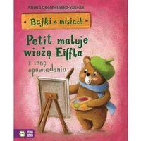 Bajki o misiach cz.4 Petit maluje wieżę Eiffla, Aniela Cholewińska-Szkolik