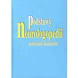 Podstawy neurologopedii. Podręcznik akademicki [Elżbieta Szeląg, Grażyna Jastrzębowska, Tadeusz Gałkowski], 9788373951518