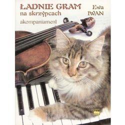 Ładnie gram na skrzypcach akopaniament, pozycja wydana w roku: 2005