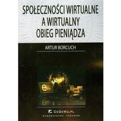 Społeczności wirtualne a wirtualny obieg pieniądza, książka z kategorii Biznes, ekonomia