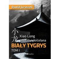 Jedwab i porcelana Tom 1 Biały tygrys - Dawid Juraszek
