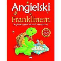 Angielski z Franklinem Angielsko-polski słownik obrazkowy, oprawa twarda