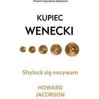 Kupiec wenecki Shylock się nazywam - Howard Jacobson (Wydawnictwo Dolnośląskie)