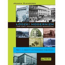 Łódzki modernizm i inne nurty przedwojennego budownictwa tom 1 (ISBN 9788377290873)