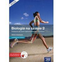 Biologia LO KL 2. Podręcznik. Zakres rozszerzony. Biologia na czasie (2016) (9788326728037)