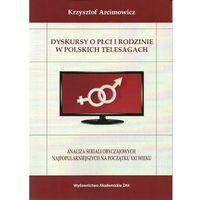 Dyskursy o płci i rodzinie w poskich telesagach (498 str.)