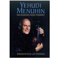 NIEDOKOŃCZONA PODRÓŻ. DWADZIEŚCIA LAT PÓŹNIEJ Yehudi Menuhin (ISBN 9788388667152)