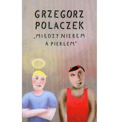MIĘDZY NIEBEM A PIEKŁEM (ISBN 9788377222300)