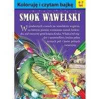 Koloruję i czytam bajkę. Smok Wawelski w.2016, oprawa broszurowa