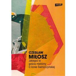 Jakiegoż to gościa mieliśmy O Annie Świrszczyńskiej (ISBN 9788324022106)