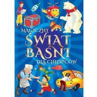 Magiczny świat baśni i bajek dla chłopców (400 str.)