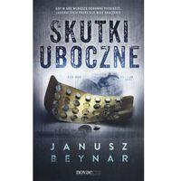 Skutki uboczne - Janusz Beynar