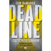 Deadline Zdążyć Przed Terminem - Tom Demarco