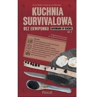 Kuchnia survivalowa. Część 1 (9788381030953)
