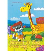 Historyjki dla dzieci w języku polskim i angielskim cz. 1 (9788379001675)
