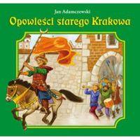 Opowieści Starego Krakowa (opr. twarda)
