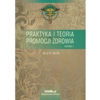 Praktyka i teoria promocji zdrowia (296 str.)