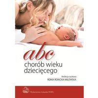 ABC chorób wieku dziecięcego (kategoria: Encyklopedie i słowniki)