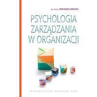 PSYCHOLOGIA ZARZĄDZANIA W ORGANIZACJI. (oprawa miękka) (Książka) (304 str.)