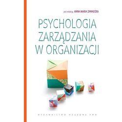 PSYCHOLOGIA ZARZĄDZANIA W ORGANIZACJI. (oprawa miękka) (Książka) (ilość stron 304)