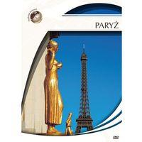 Podróże marzeń: Paryż