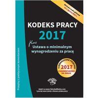 KODEKS PRACY 2017 PLUS USTAWA O MINIMALNYM WYNAGRODZENIU ZA (9788326956140)