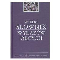 Wielki słownik wyrazów obcych (OT), pozycja z kategorii Encyklopedie i słowniki