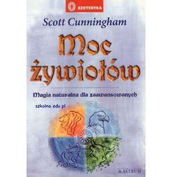 MOC ŻYWIOŁÓW. MAGIA NATURALNA DLA ZAAWANSOWANYCH Scott Cunningham (ilość stron 224)