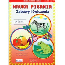 NAUKA PISANIA ZABAWY I ĆWICZENIA ZEBRA OWOCE ŻABA, rok wydania (2011)