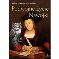 Podwójne życie Nawojki - ALEKSANDRA KATARZYNA MALUDY (9788373997158)