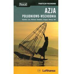 Azja Południowo-Wschodnia Praktyczny przewodnik, książka w oprawie miękkej