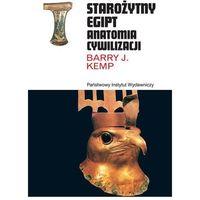 Starożytny Egipt. Anatomia cywilizacji - profesor Barry J. Kemp (9788306033816)